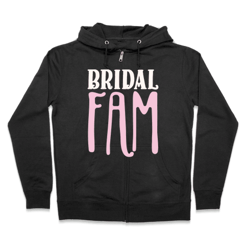 Bridal Fam Zip Hoodie