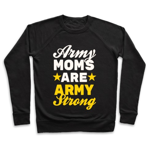 Army Moms Are Army Strong Pullover