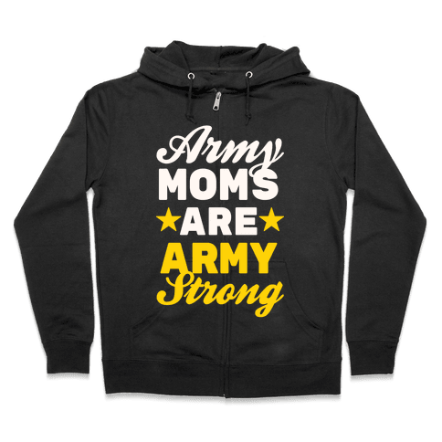 Army Moms Are Army Strong Zip Hoodie