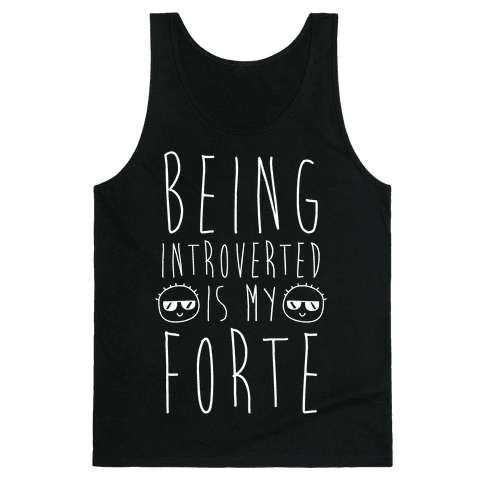 Being Introverted Is My Forte Tank Top
