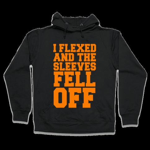 I Flexed and the Sleeves Fell Off (Orange) Hooded Sweatshirt