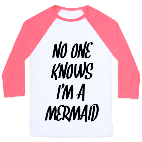 No One Knows I'm A Mermaid Baseball Tee