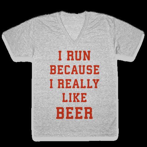 I Run Because I Really Like Beer V-Neck Tee Shirt