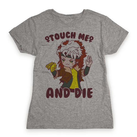 Touch Me and Die Rogue Womens T-Shirt