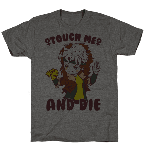 Touch Me and Die Rogue Mens T-Shirt