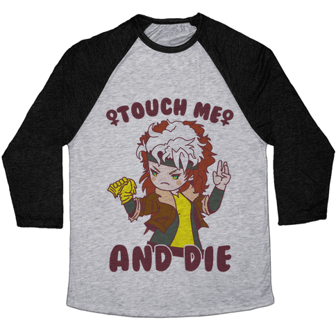 Touch Me and Die Rogue Baseball Tee