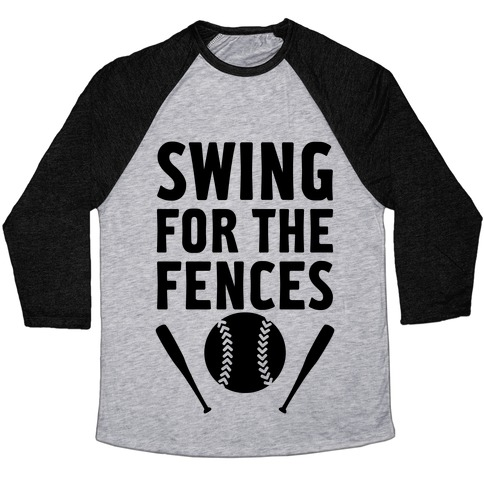 Swing For The Fences Baseball Tee