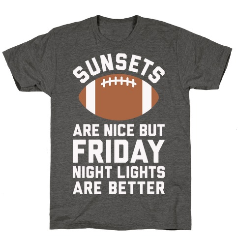 Sunsets And Friday Night Lights T-Shirt
