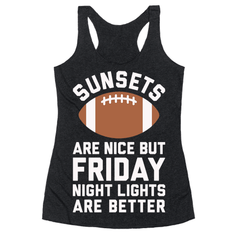 Sunsets And Friday Night Lights Racerback Tank Top