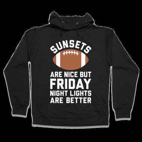 Sunsets And Friday Night Lights Hooded Sweatshirt