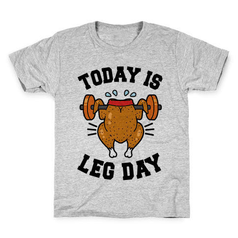 Today is Leg Day (Thanksgiving Turkey) Kids T-Shirt