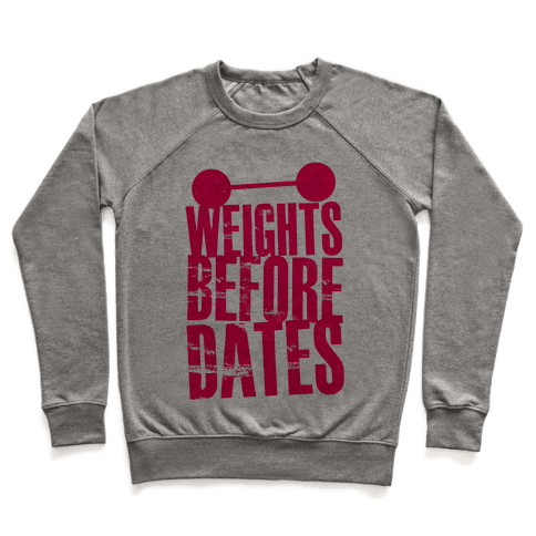 Weights Before Dates Pullover