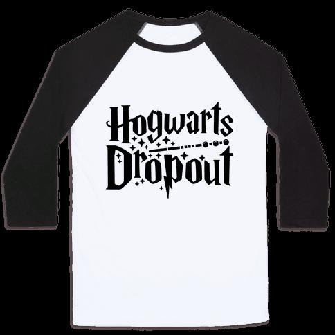 Hogwarts Dropout Baseball Tee