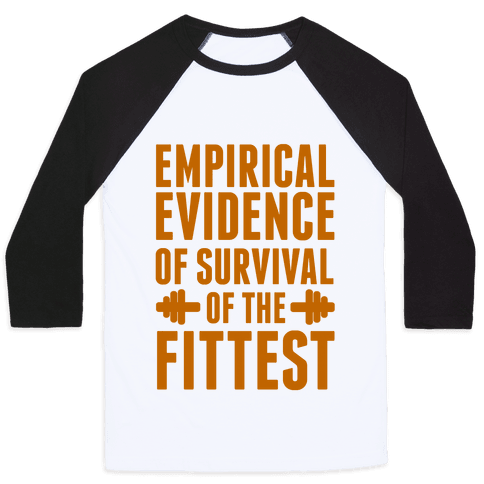 Empirical Evidence of Survival of the Fittest Baseball Tee