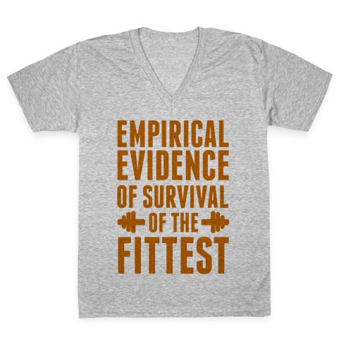 Empirical Evidence of Survival of the Fittest V-Neck Tee Shirt