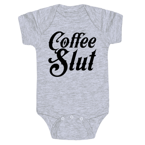 Coffee Slut Baby Onesy