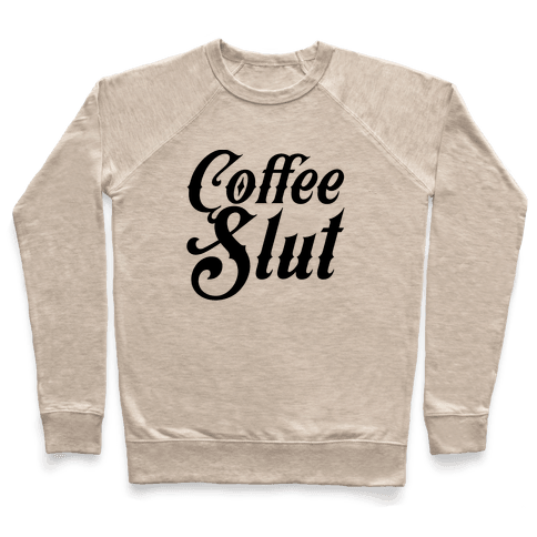 Coffee Slut Pullover