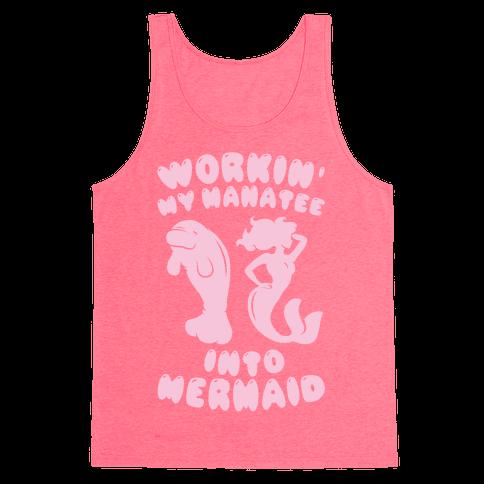 Workin' My Manatee Into Mermaid Tank Top