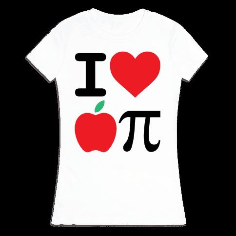 I Love Apple Pie Womens T-Shirt