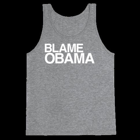 Blame Obama Tank Top