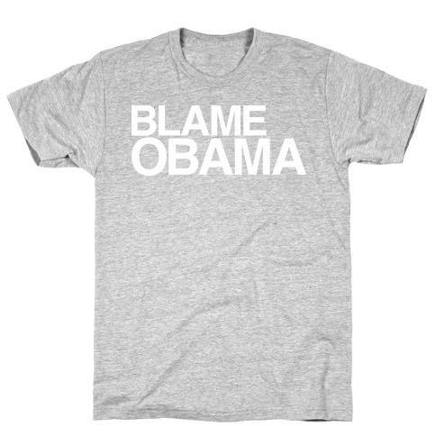 Blame Obama T-Shirt