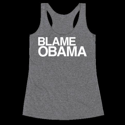 Blame Obama Racerback Tank Top