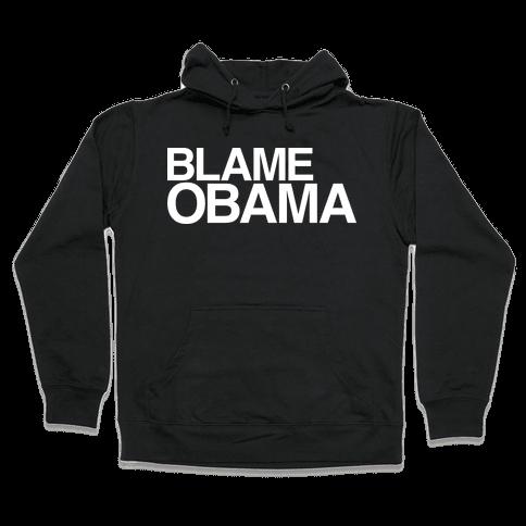 Blame Obama Hooded Sweatshirt