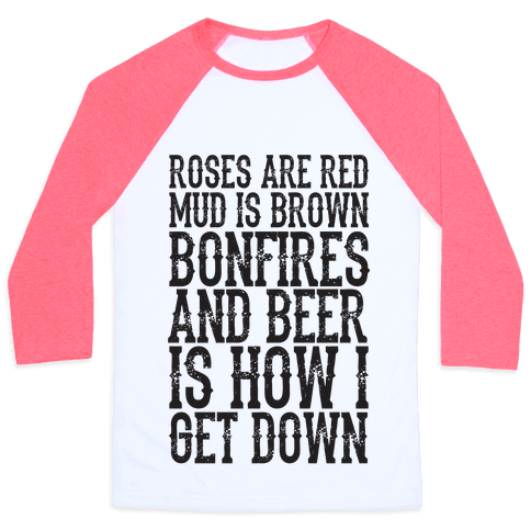 Bonfires And Beer Is How I Get Down Baseball Tee
