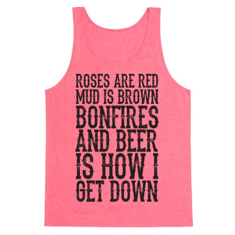 Bonfires And Beer Is How I Get Down Tank Top