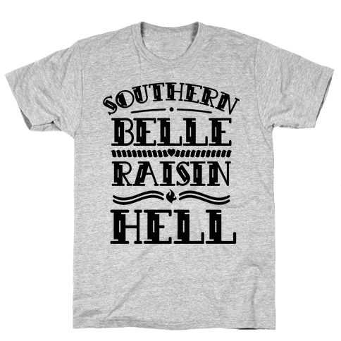 Southern Belle Raisin Hell  Mens T-Shirt