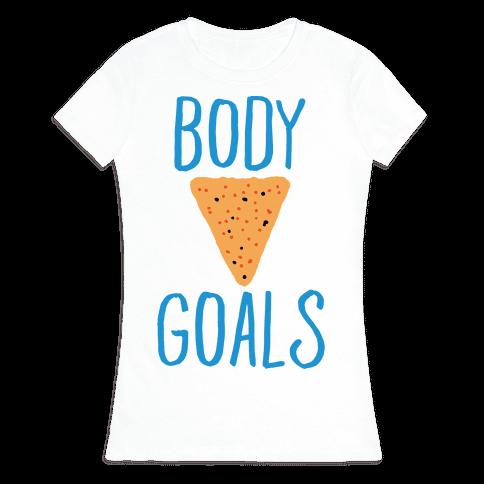 Body Goals Womens T-Shirt