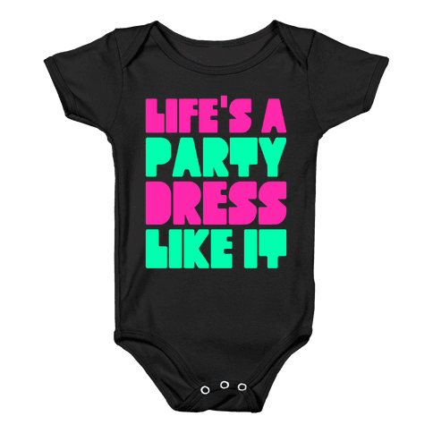 Life's A Party Baby Onesy