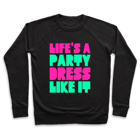 Life's A Party Pullover