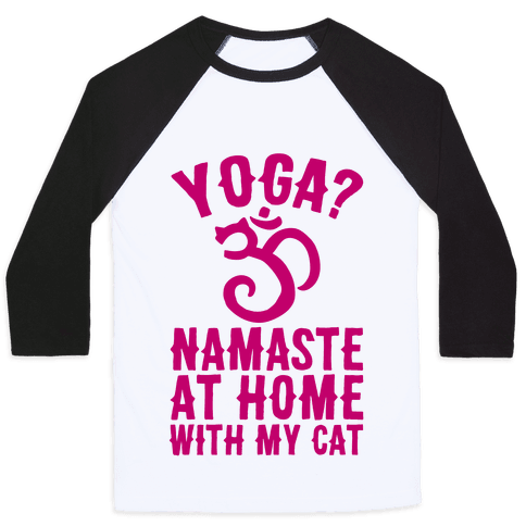 Namaste At Home With My Cat Baseball Tee