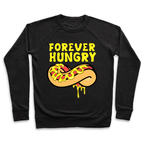 Forever Hungry Pullover
