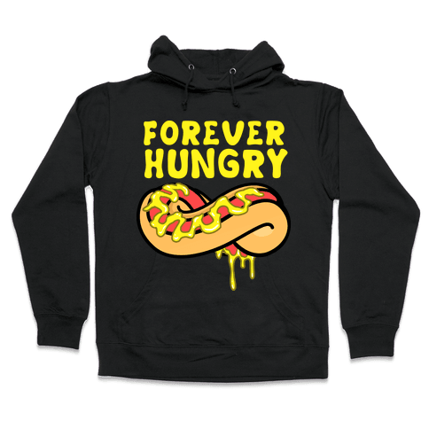 Forever Hungry Hooded Sweatshirt