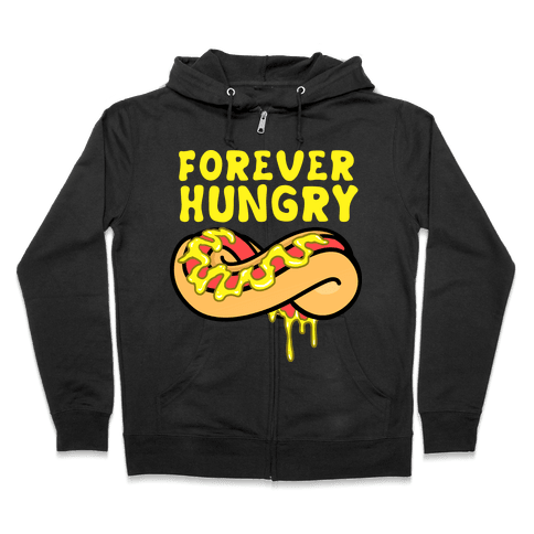Forever Hungry Zip Hoodie