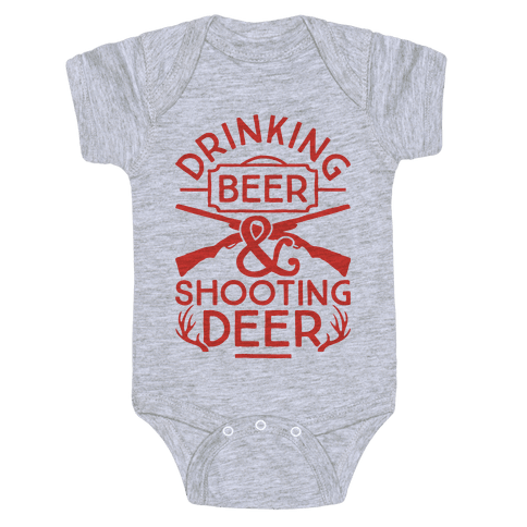 Drinking Beer and Shooting Deer Baby Onesy