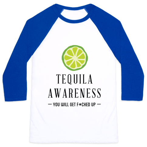 Tequila Awareness Baseball Tee