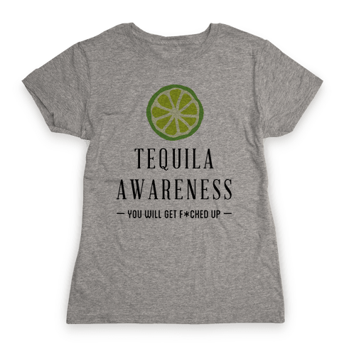 Tequila Awareness Womens T-Shirt