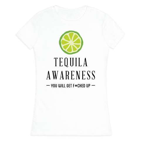 Tequila Awareness Womens T-Shirt