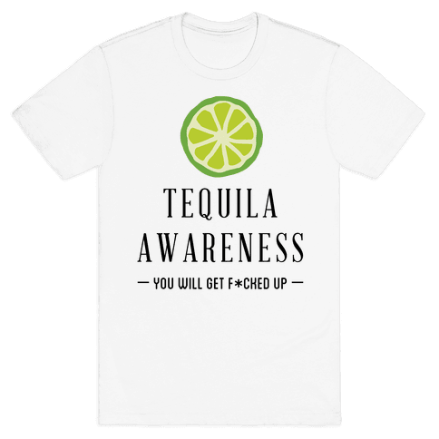 Tequila Awareness Mens T-Shirt