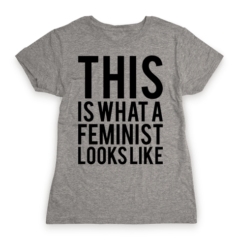 This Is What A Feminist Looks Like Womens T-Shirt