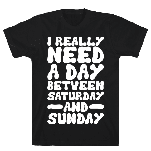 A Day Between Saturday And Sunday Mens T-Shirt