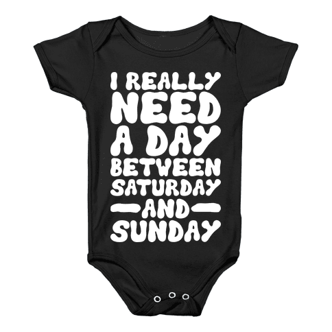 A Day Between Saturday And Sunday Baby Onesy