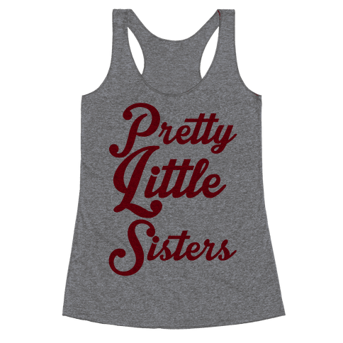 Pretty Little Sisters Racerback Tank Top