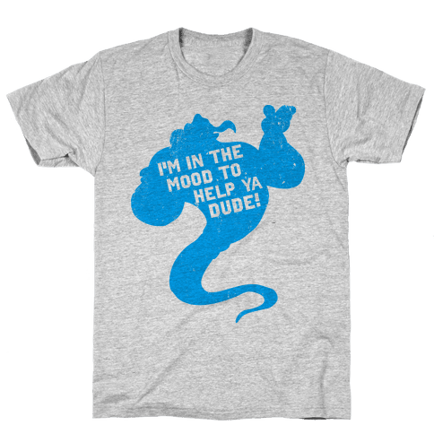 I'm In The Mood To Help You Dude Mens T-Shirt