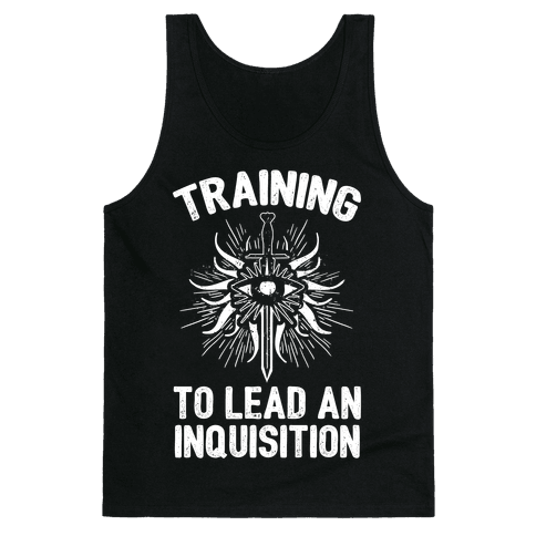 Training To Lead An Inquisition Tank Top