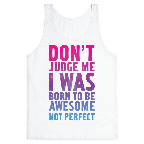 I Was Born To Be Awesome Not Perfect Tank Top