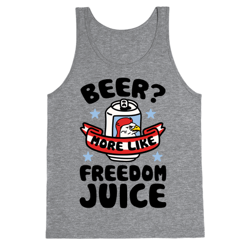 Beer? More Like Freedom Juice Tank Top